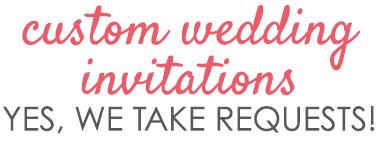 Custom Wedding Invitations headline